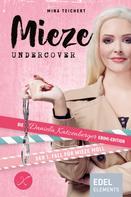 Mina Teichert: Mieze Undercover ★★★