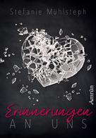 Stefanie Mühlsteph: Erinnerungen an uns ★★★★