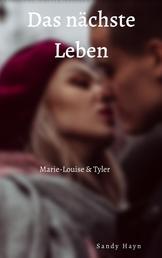 Das nächste Leben - Marie-Louise & Tyler