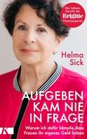 Helma Sick: Aufgeben kam nie in Frage ★★★★