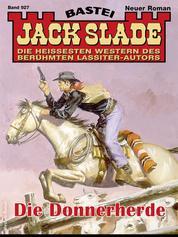 Jack Slade 927 - Western - Die Donnerherde