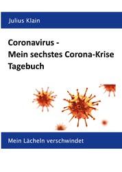 Coronavirus - Mein sechstes Corona-Krise Tagebuch - Mein Lächeln verschwindet