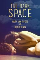 Mary Ann Rivers: The Dark Space