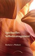 Barbara von Meibom: Spirituelles Selbstmanagement