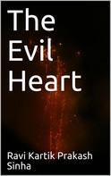 Ravi Kartik Sinha: The Evil Heart