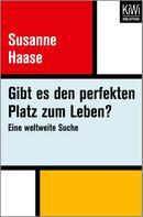 Susanne Haase: Gibt es den perfekten Platz zum Leben? ★★★★