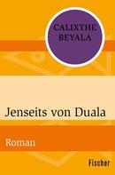 Calixthe Beyala: Jenseits von Duala