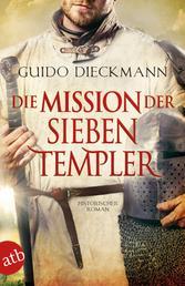 Die Mission der sieben Templer - Historischer Roman