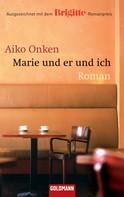 Aiko Onken: Marie und er und ich