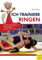 Katrin Barth: Ich trainiere Ringen