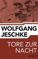 Wolfgang Jeschke: Tore zur Nacht