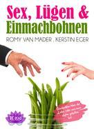Kerstin Eger: Sex, Lügen & Einmachbohnen