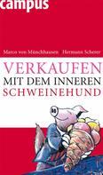 Marco von Münchhausen: Verkaufen mit dem inneren Schweinehund ★★★★