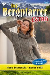 Der Bergpfarrer Extra 25 – Heimatroman - Neue Sehnsucht - neues Leid?