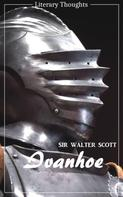 Sir Walter Scott: Ivanhoe (Sir Walter Scott) (Literary Thoughts Edition)