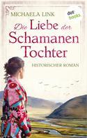 Michaela Link: Die Liebe der Schamanentochter ★★★★