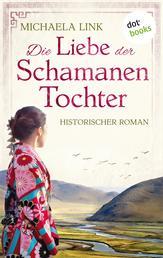 Die Liebe der Schamanentochter - Roman