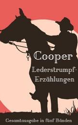Lederstrumpf-Erzählungen - Vollständige Ausgabe aller fünf Bände