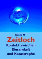 Ganna M: Zeitloch