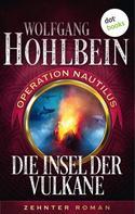 Wolfgang Hohlbein: Die Insel der Vulkane: Operation Nautilus - Zehnter Roman ★★★★