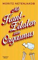 Moritz Netenjakob: Mit Kant-Zitaten zum Orgasmus ★★★
