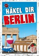 Jessica Bewernick: Häkel dir Berlin ★★★★