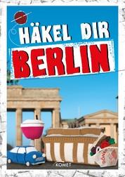 Häkel dir Berlin - Von Ampelmännchen bis Fernsehturm