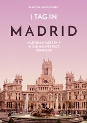 1 Tag in Madrid - Martinas Kurztrip in die Hauptstadt Spaniens