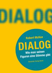 Dialog - Wie man seinen Figuren eine Stimme gibt. Ein Handbuch für Autoren