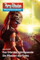 Hans Kneifel: Planetenroman 67 + 68: Das Erbe der Jahrtausende / Die Pflanzen des Todes ★★★★
