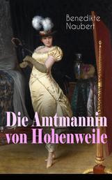Die Amtmannin von Hohenweile - Historischer Roman