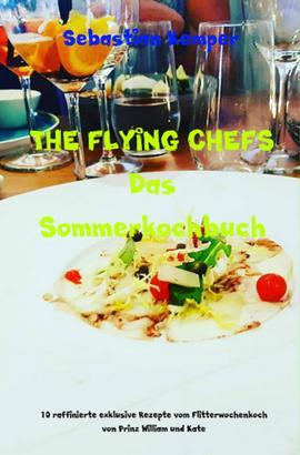 THE FLYING CHEFS Das Sommerkochbuch