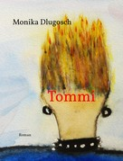 Monika Dlugosch: Tommi