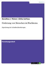 Förderung von Menschen im Wachkoma - Erprobung der Schallwellentherapie