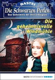 Die schwarzen Perlen - Folge 34 - Die geheimnisvolle Windmühle