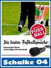 Schalke 04 - Die besten & lustigsten Fussballersprüche und Zitate - Witzige Sprüche aus Bundesliga und Fußball von Huub Stevens bis Asamoah