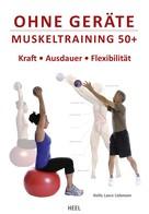 Hollis Lance Liebmann: Ohne Geräte - Muskeltraining 50+ ★★★★