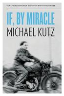 Michael Kutz: If, By Miracle