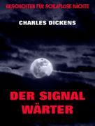 Charles Dickens: Der Signalwärter ★★★★