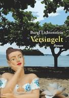 Burgl Lichtenstein: Versingelt