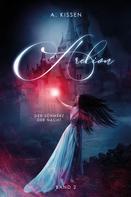 A. Kissen: Arelion - Der Schmerz der Nacht (Band 2)