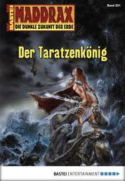 Maddrax - Folge 251 - Der Taratzenkönig