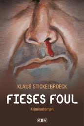 Fieses Foul - Kriminalroman aus Düsseldorf