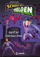 Adam Blade: Schule der Helden 2 - Angriff der Fledermaus-Armee
