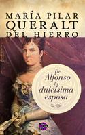 María Pilar Queralt: De Alfonso la dulcísima esposa