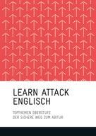 Dudenredaktion: LEARN ATTACK Englisch - Topthemen Oberstufe