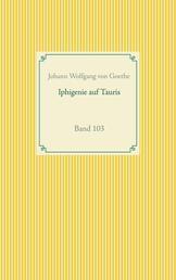 Iphigenie auf Tauris - Band 103