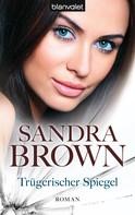 Sandra Brown: Trügerischer Spiegel ★★★★