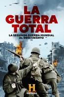 Canal Historia: La Guerra Total