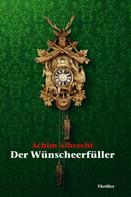 Achim Albrecht: Der Wünscheerfüller
